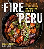Fire of Peru: Recipes and Stories from My Peruvian Kitchen